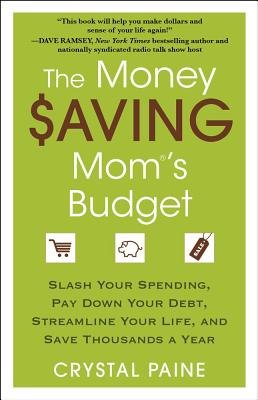 The Money Saving Mom's Budget By Paine, Crystal