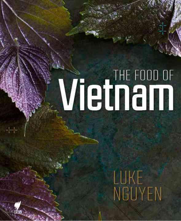 The Food of Vietnam By Nguyen, Luke